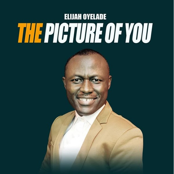 Elijah Oyelade - Picture Of You
