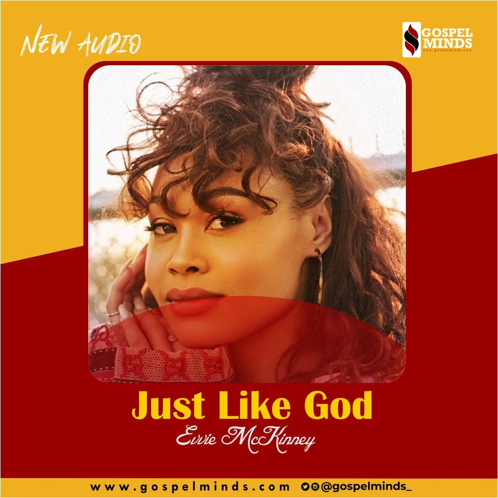 Evvie McKinney - Just Like God