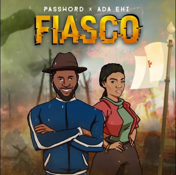 FIASCO - Password ft Ada Ehi