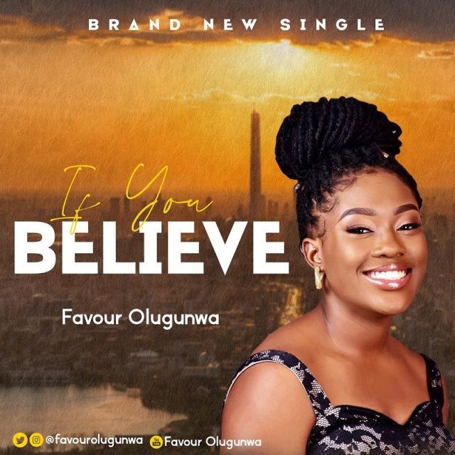 Favour Olugunwa - If You Believe