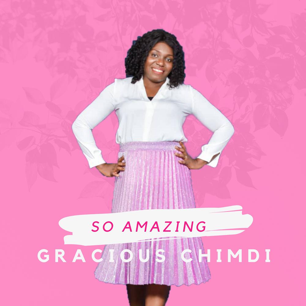 Gracious Chimdi - So Amazing