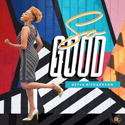 Keyla Richardson - So Good