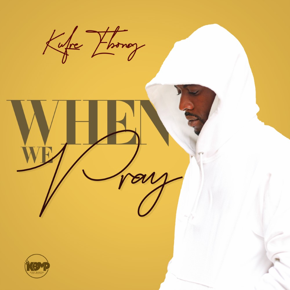 Kufre Ebong - When We Pray