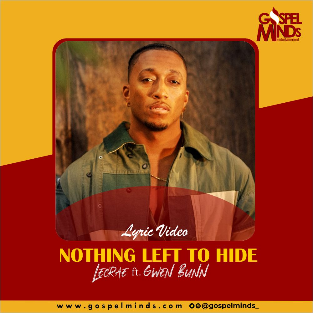 Lecrae - Nothing Left To Hide feat. Gwen Bunn