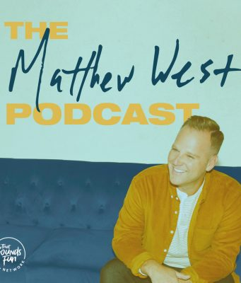 Matthew West Podcast