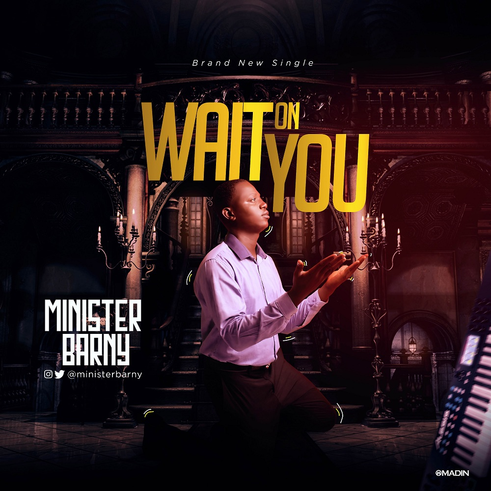 Minister Barny - Wait On You