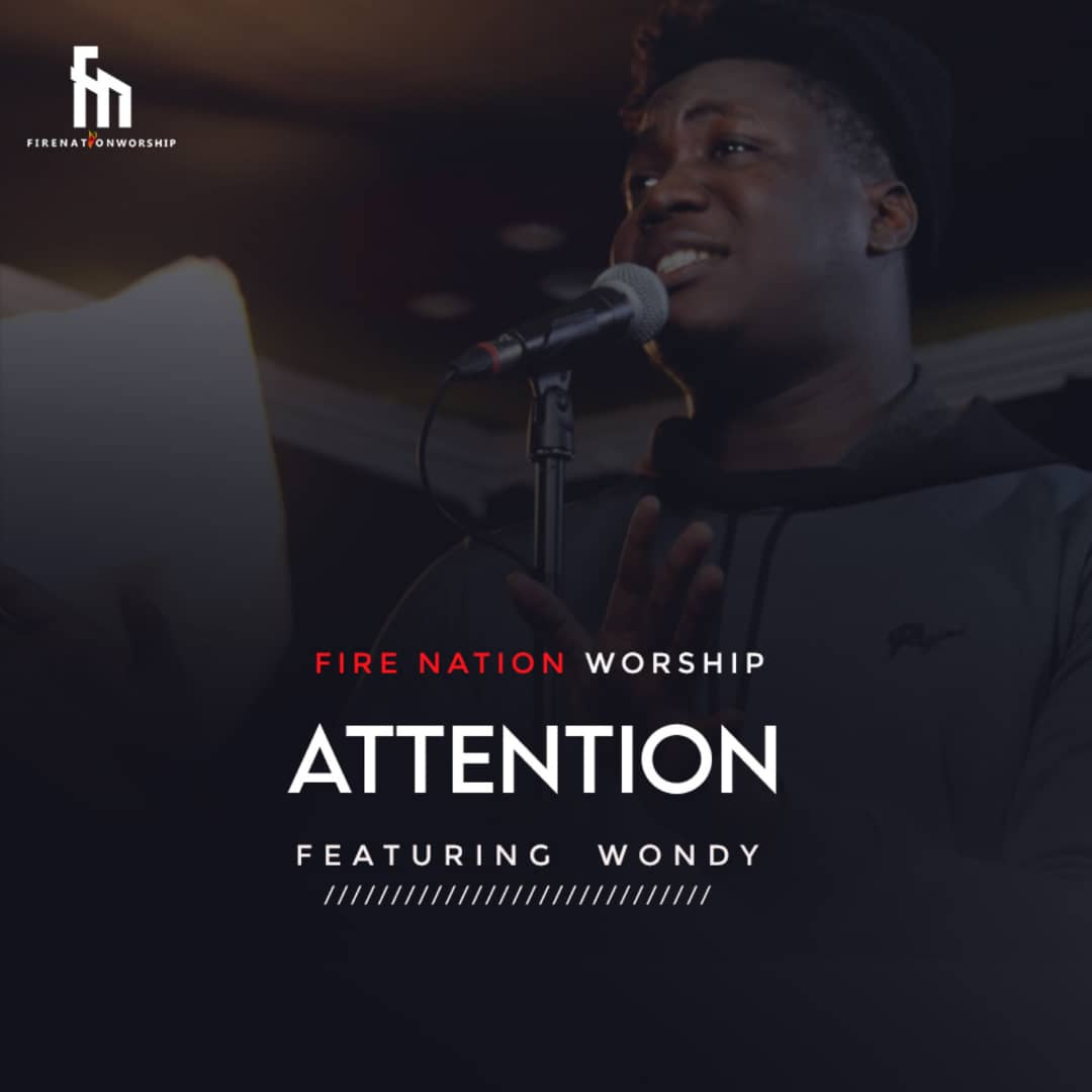 Neon Adejo & Fire Nation Worship - Attention ft. Wondy