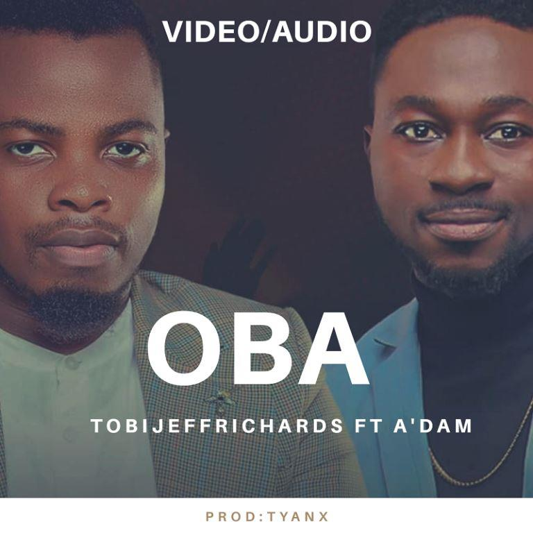 Tobi Jeff Richards - Oba Ft. A'dam