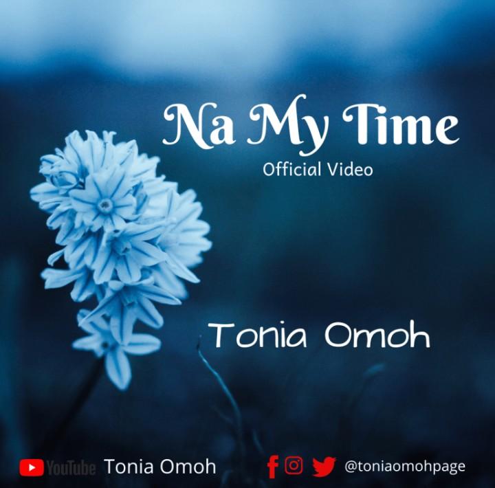 Tonia Omoh Na My Time