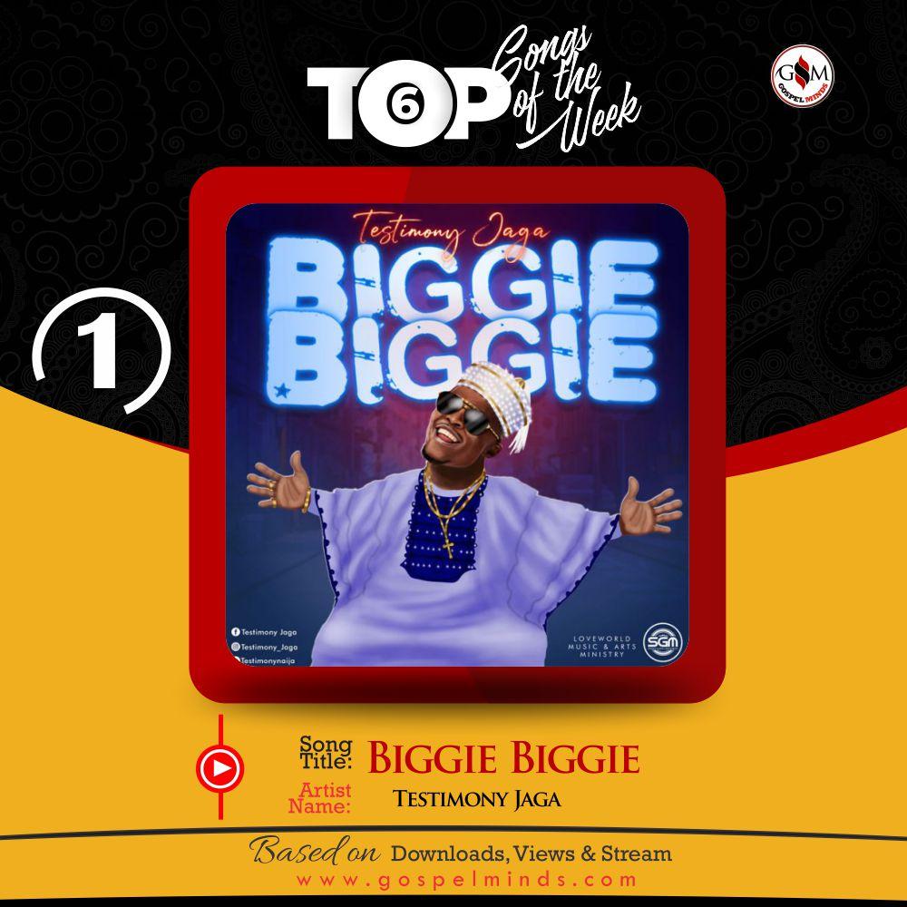 Top 6 Nigerian Gospel Song Of The Week - Biggie Biggie Testimony Jaga