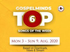 Top 6 Nigerian Gospel Song Of The Week ending 9th August, 2020