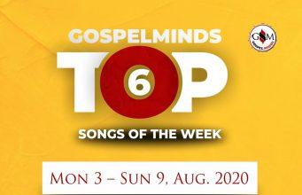 Top 6 Nigerian Gospel Song Of The Week ending 9th August, 2020