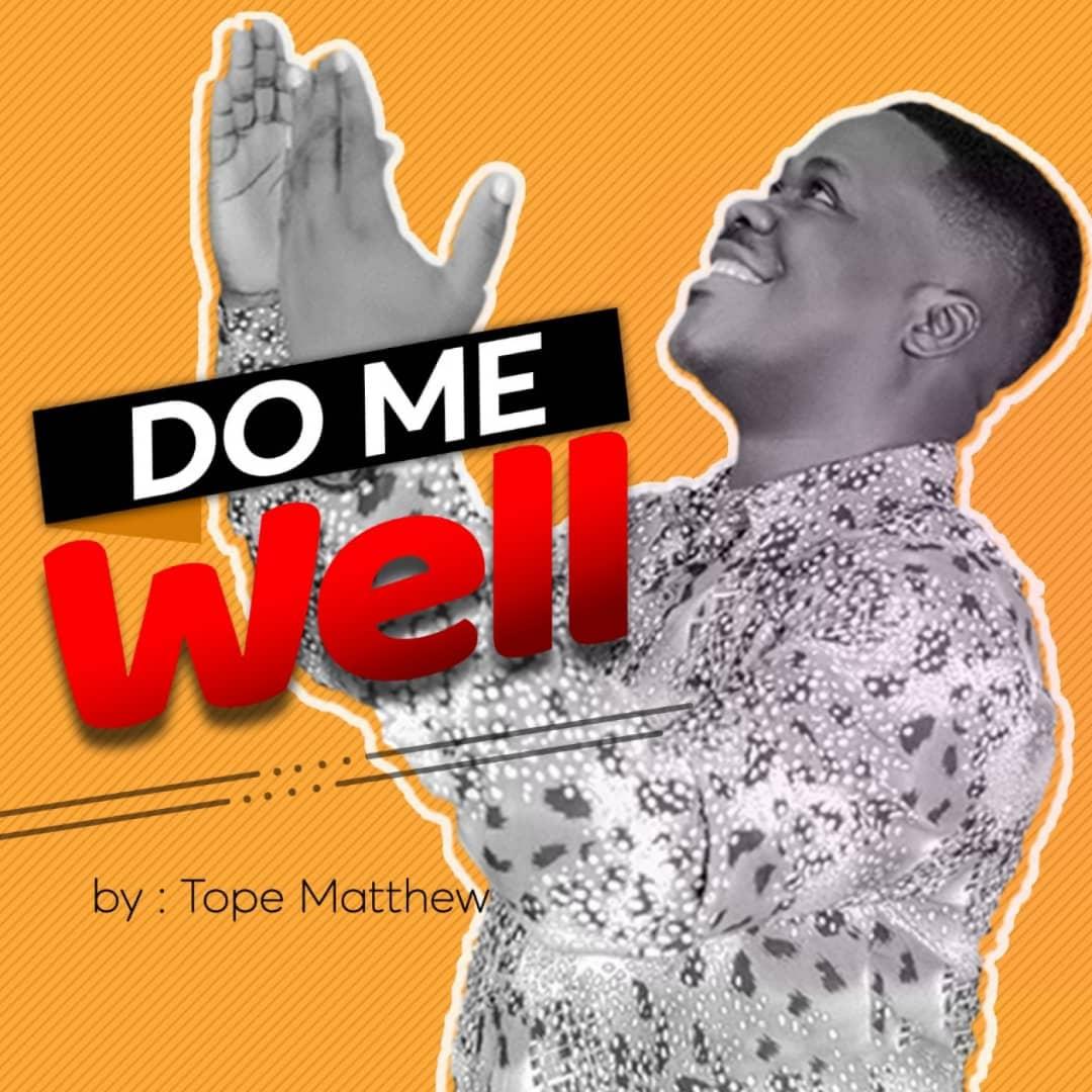 Tope Matthew - Do Me Well