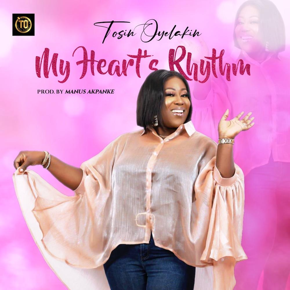 Tosin Oyelakin - My Heart's Rhythm
