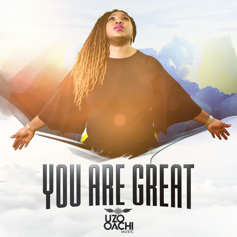 Uzo Oachi - You Are Great