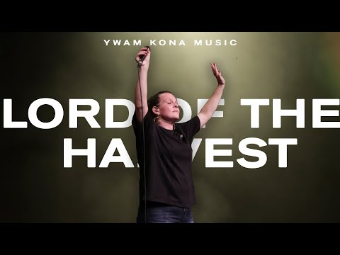 YWAM Kona Music - Lord of the Harvest