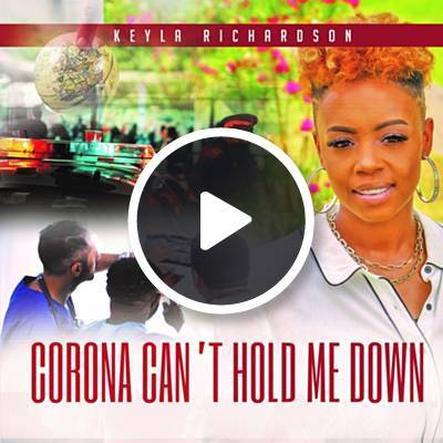 keyla richardson corona can't hold me down