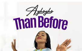 Aghogho - Than Before DOWNLOAD Music