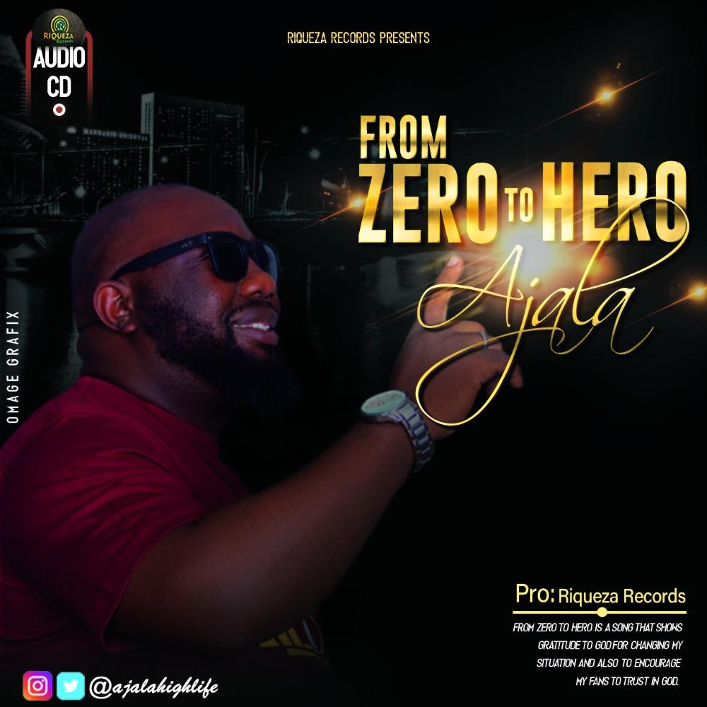 Ajala From Zero To Hero