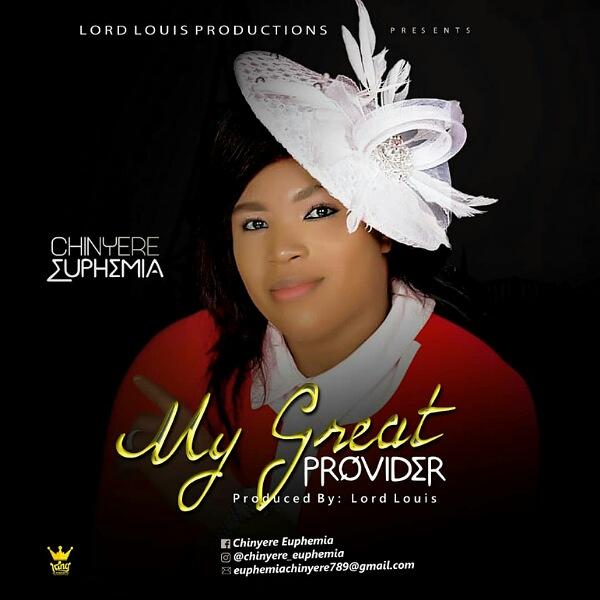 Chinyere Euphemia - My Great Provider