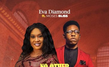 Eva Diamond Ft. Moses Bliss - No Other God