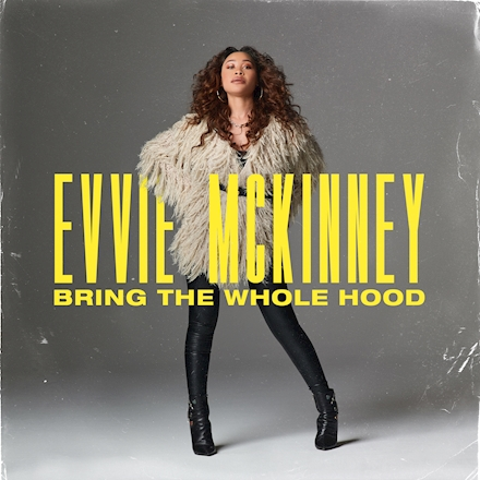 Evvie McKinney - Bring The Whole Hood