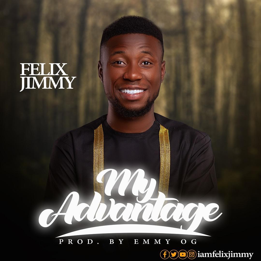 Felix Jimmy - My Advantage