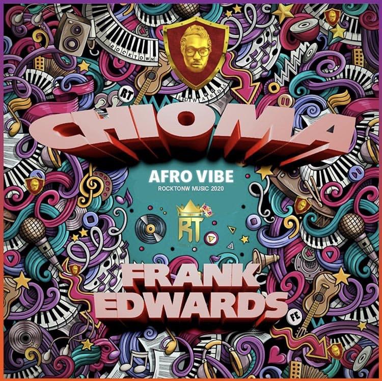 Frank Edwards - Chioma AFRO VIBE