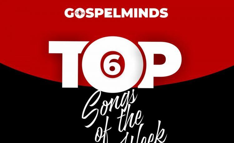 GospelMinds Top 6 Nigeria Gospel Songs Of The Week - September 4th Week