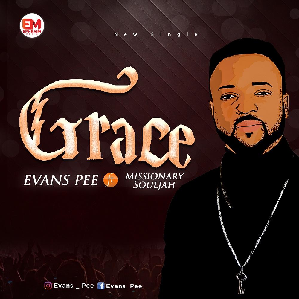Grace - Evans Pee ft. Missionary Souljah