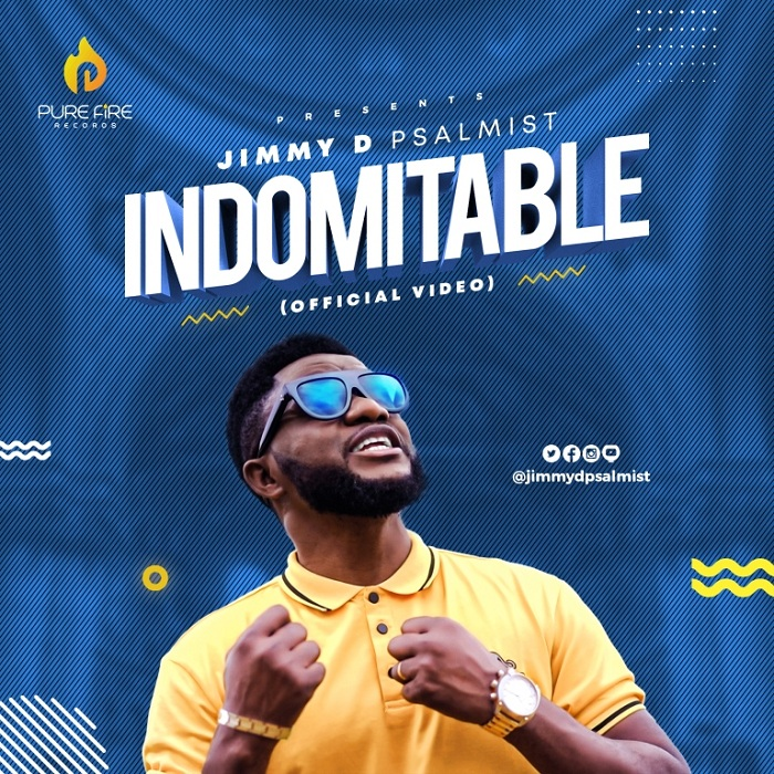 Indomitable (Watch Official Music Video) By Jimmy D Psalmist