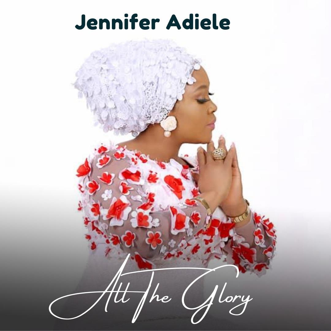 Jennifer Adiele - All The Glory [Music Video]
