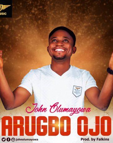 John Olumayowa - Arugbo Ojo (gospelminds)