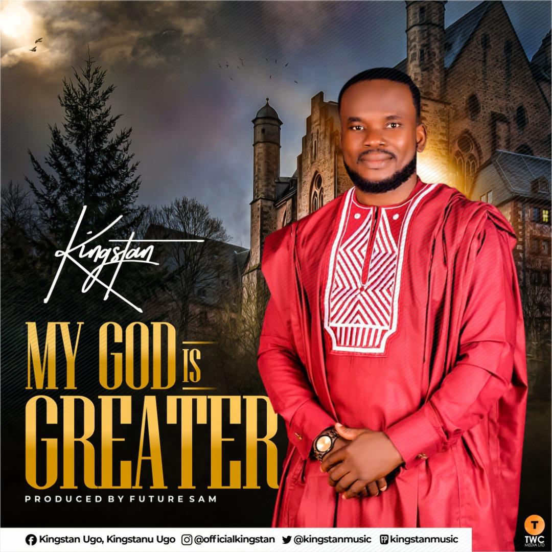 Kingstan - My God Is Greater