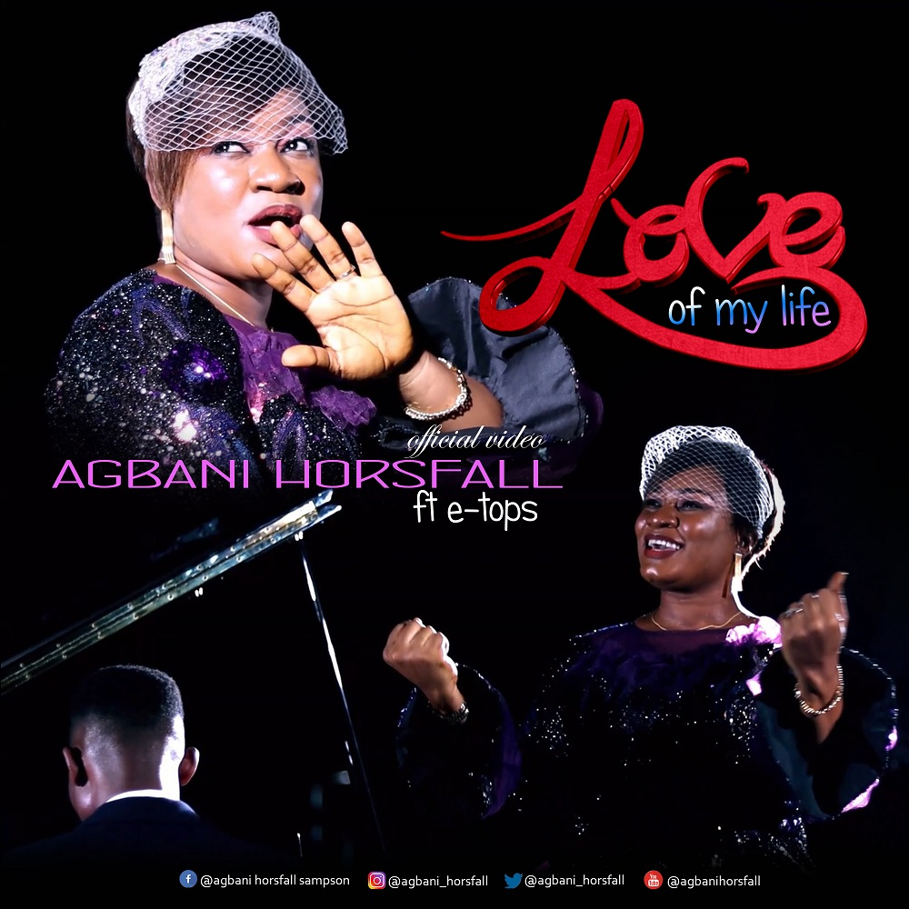 Love Of My Life - Agbani Horsfall Ft. e-Tops
