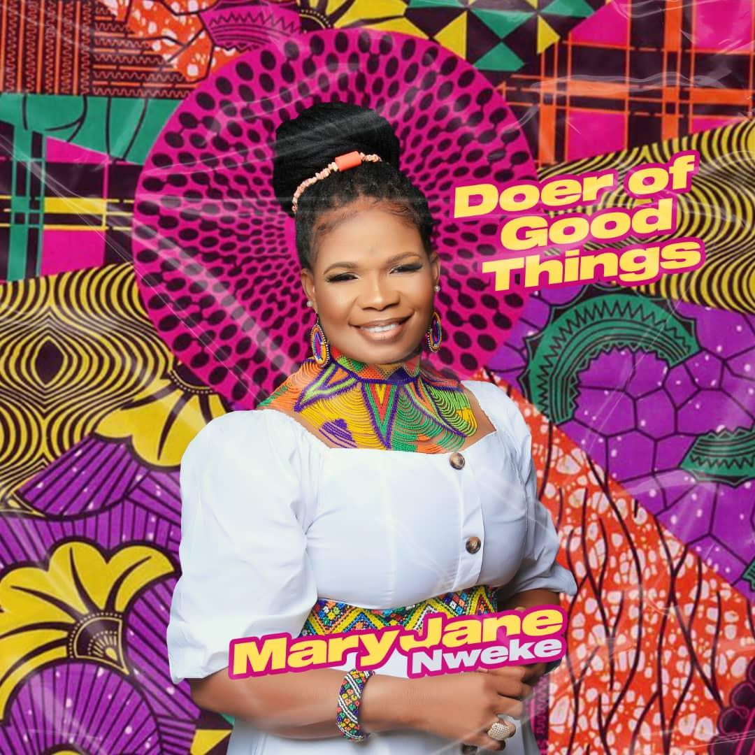 MaryJane Nweke - Doer Of Good Things