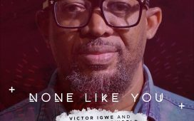 None Like You - Victor Igwe And Kingstarworld