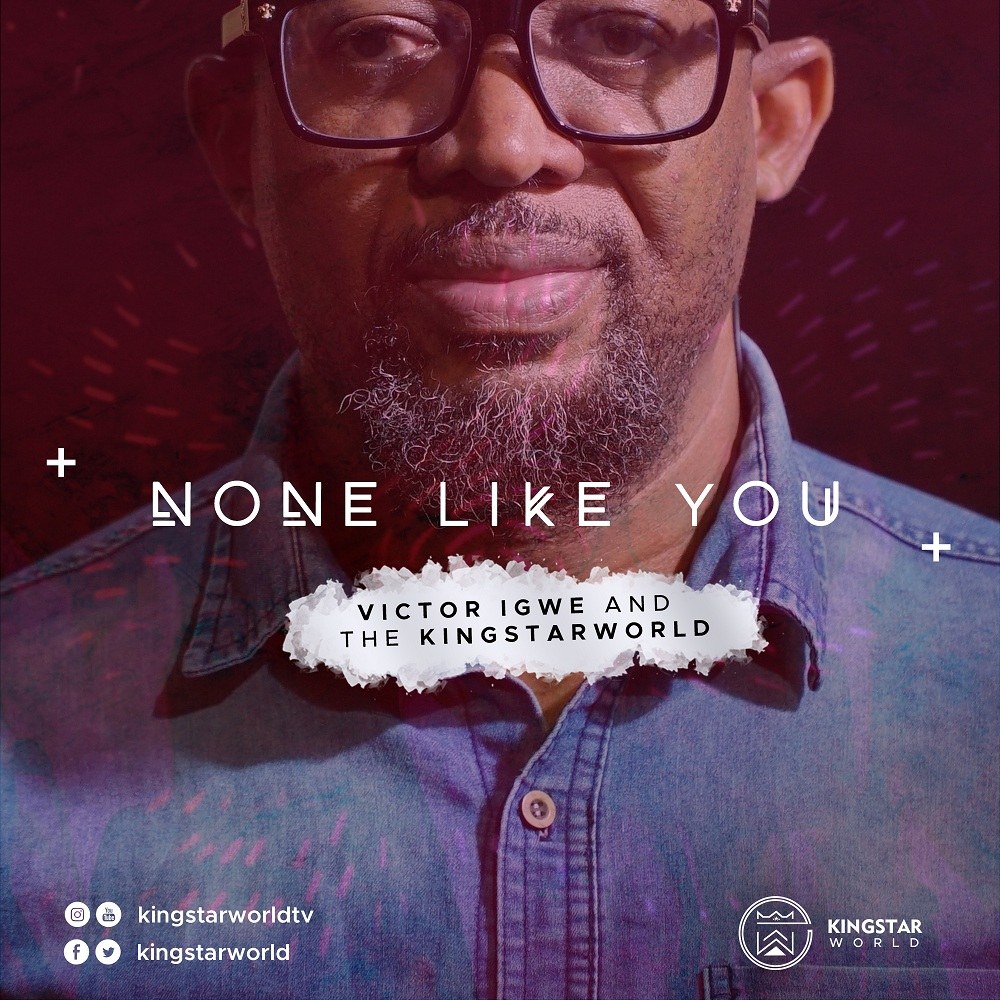 None Like You - Victor Igwe And Kingstarworld