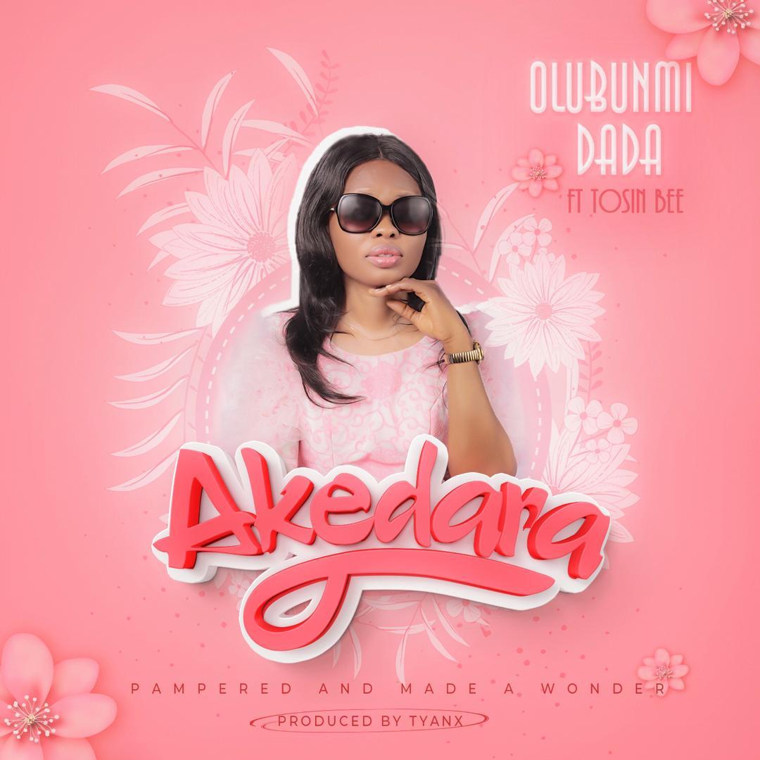 Olubunmi Dada - Akedara ft. Tosin Bee