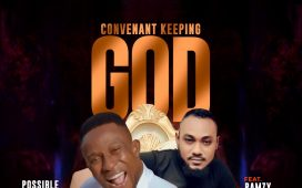 Possible Vincent Ft. Ramzy – Covenant keeping God
