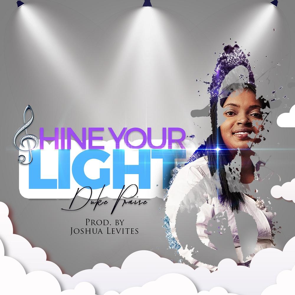 Praise Duke - Shine Your Light