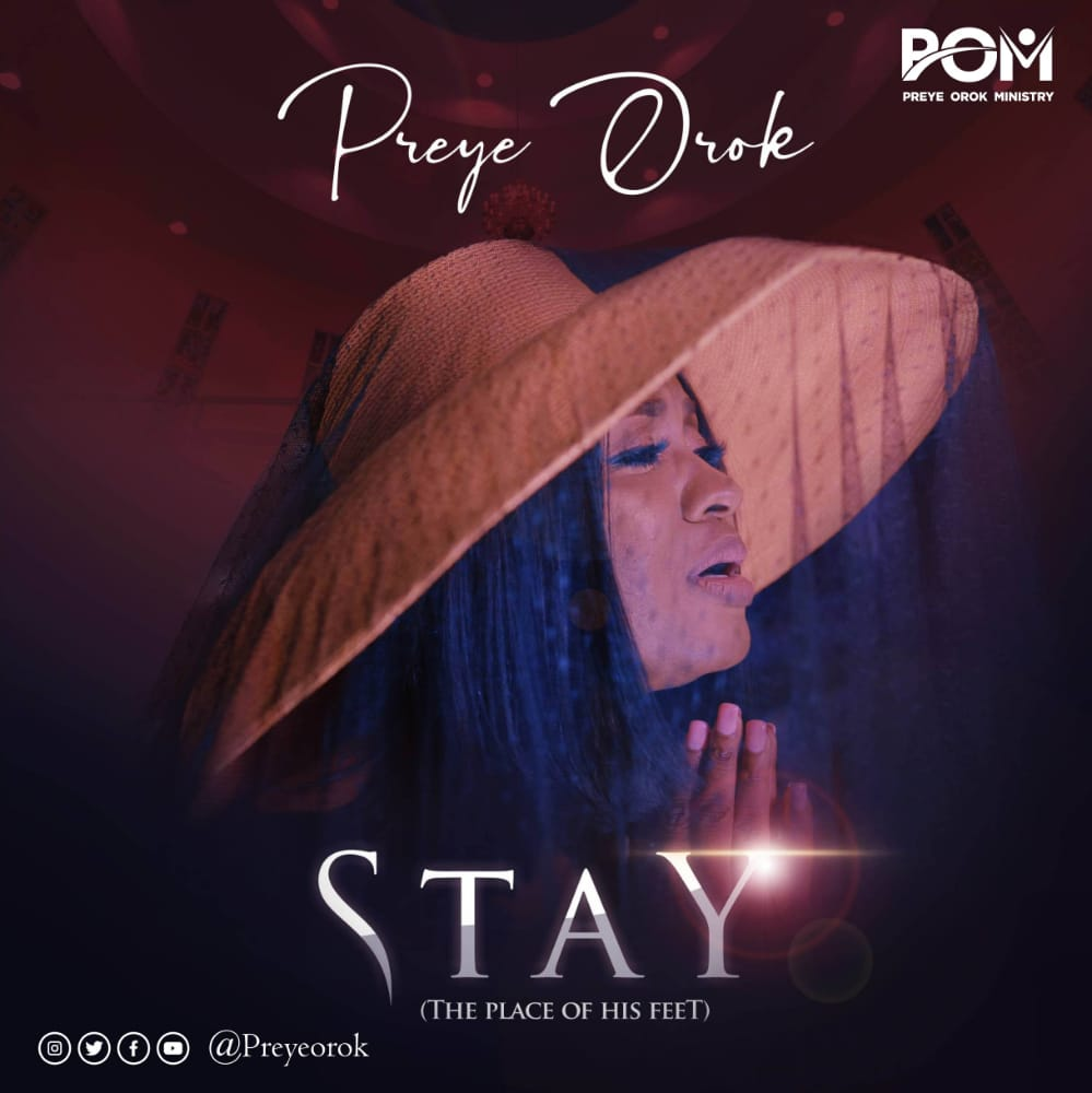 Preye Orok - Stay The Place of His Feet
