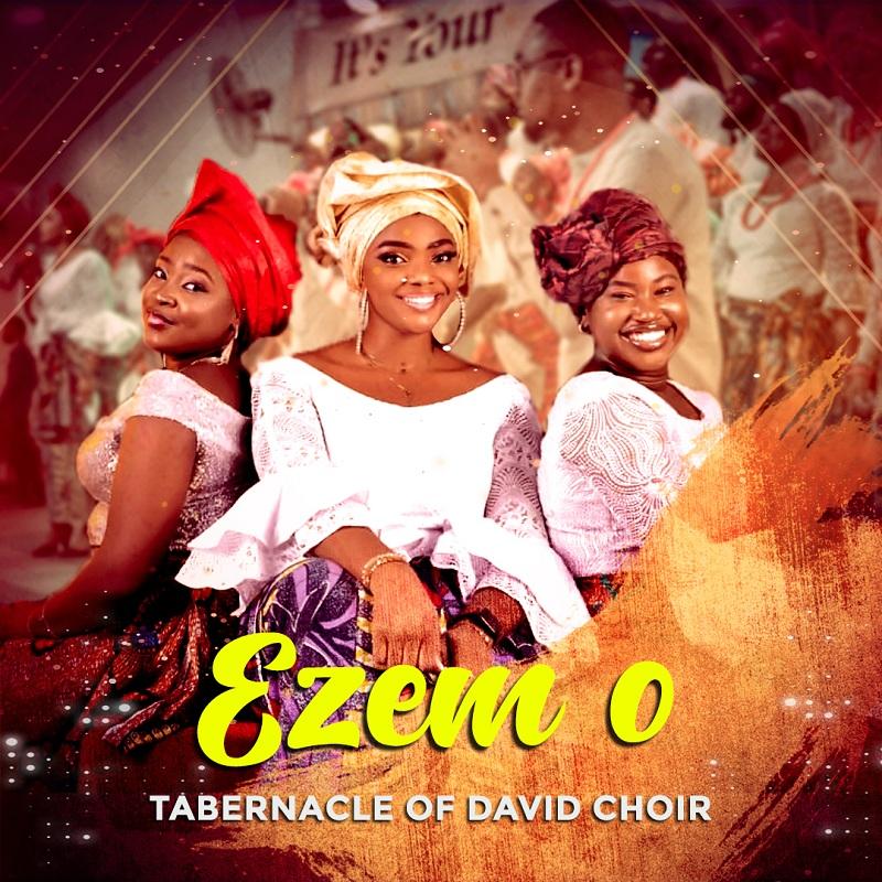 Tabernacle of David Choir - Ezem O