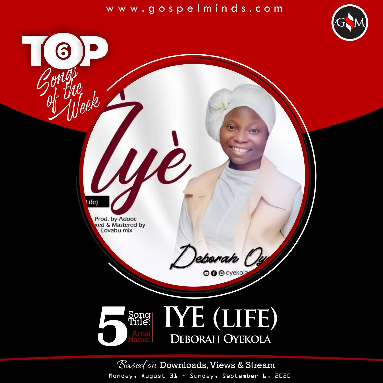 Top 6 Gospel Songs Of The Week - IYE By Deborah Oyekola