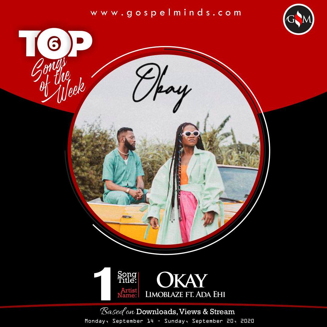 Top 6 Gospel Songs Of The Week - Limoblaze & Ada Ehi - Okay