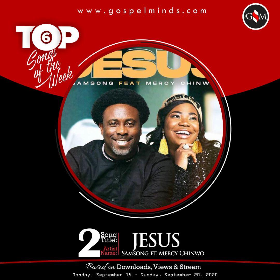 Top 6 Gospel Songs Of The Week - Samsong – Jesus Ft. Mercy Chinwo