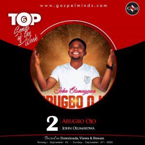 Top 6 Nigeria Gospel Songs Of The Week - John Olumayowa Arugbo Ojo