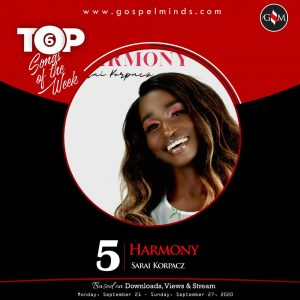 Top 6 Nigeria Gospel Songs Of The Week - Sarai Korpacz Harmony