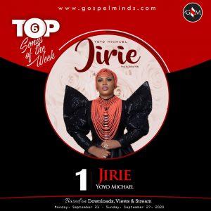 Top 6 Nigeria Gospel Songs Of The Week - Yoyo Michael – Jirie