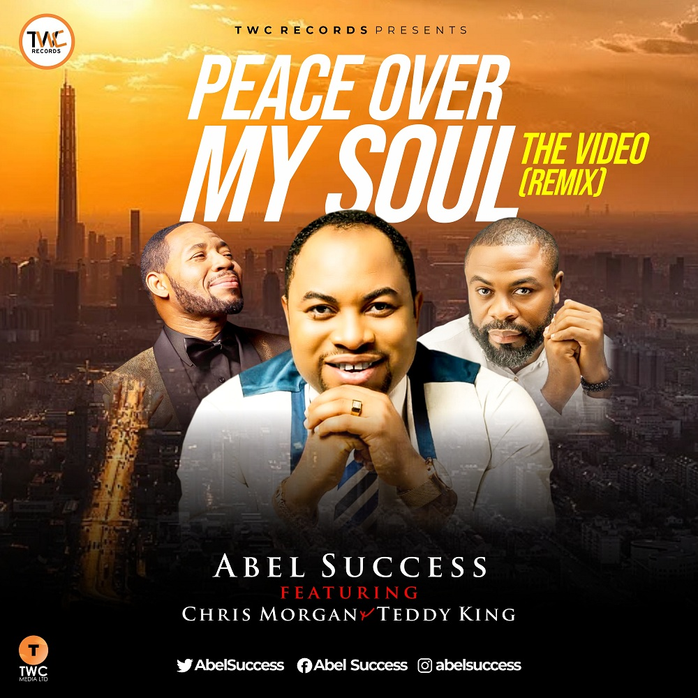 Abel Success - Peace Over My Soul Ft. Chris Morgan & Teddy King